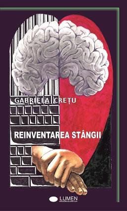 Reinventarea stangii - Gabriela Cretu