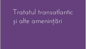 Alain de Benoist, Tratatul transatlantic şi alte ameninţări, Alexandria Publishing House, ‹2016›, 243 p.