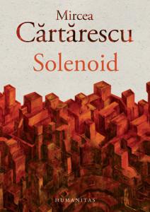 Mircea Cărtărescu, Solenoid, roman, Humanitas 2015